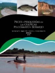Peces y pesquerías de las cuencas Pilcomayo y Bermejo