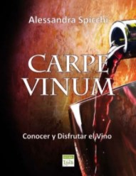 Carpe Vinum: conocer y disfrutar el vino (autora: Alessandra Spicchi)